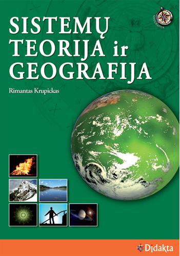 """3 pav. Rimanto Krupicko monografija """"Sistemų teorija ir geografija"""" (2010) / Fig. 3. The Monograph """"Systems Theory and Geography"""" (2010) by Rimantas Krupickas"""